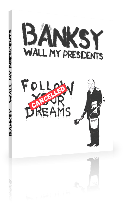 Banksy : Wall My Presidents Book