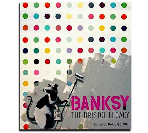 Banksy : The Bristol Legacy