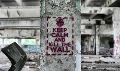 Keep Calm And Kill The Wall