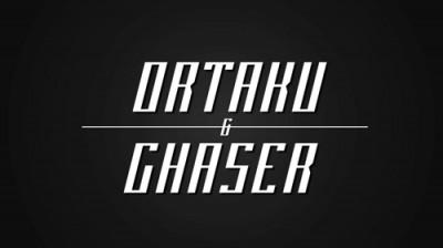 ORTAKU & CHASER